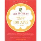 100 secrets pour vivre jusqu'à 100 ans