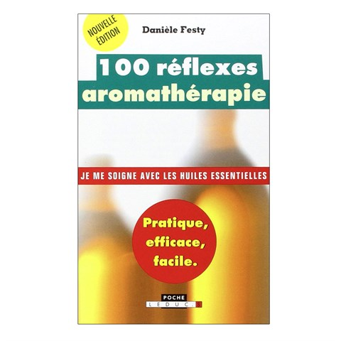 Aromathérapie 100 réflexes