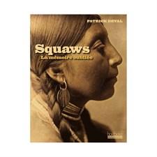 Squaws, La mémoire oubliée