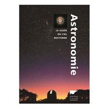 Astronomie : le guide du ciel nocturne