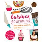 Cuisinez gourmand sans gluten/lait/œuf