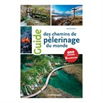 Guide chemins de pèlerinages du monde